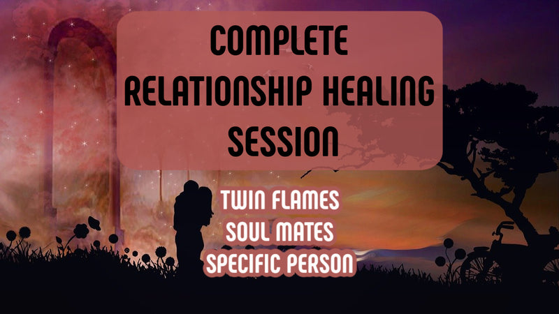 Complete Relationship Healing Session (Video Download)
