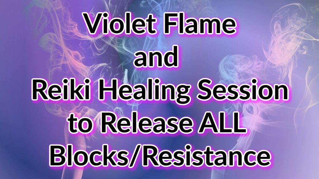 Release ALL Blocks with Violet Flame and Reiki Healing Session [45 min MP3]