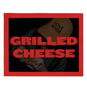 SATURDAY: GRILLED CHEESE