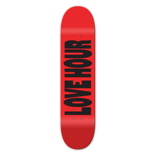 Load image into Gallery viewer, LOVE HOUR SKATEBOARD