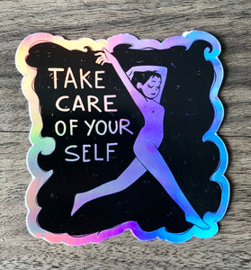 """Take Care Of Yourself"" Sticker"