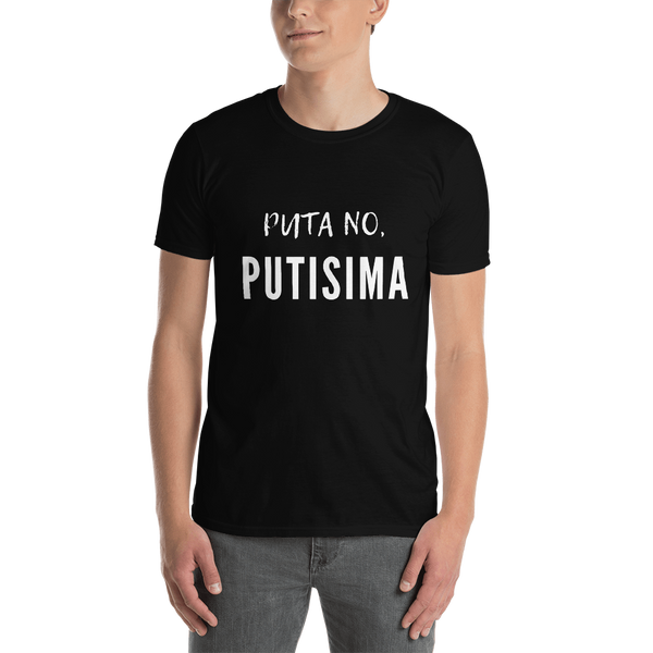 Puta No, Putisima Custom Unisex T-Shirt - Salthy
