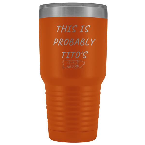 This is Probably Tito's 30oz Tumblers