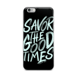 Savor Good Times - Slim iPhone Case - Fernweh Gear