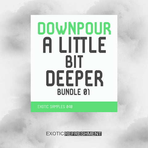 Downpour A Little Bit Deeper Bundle 01 - Sample Pack