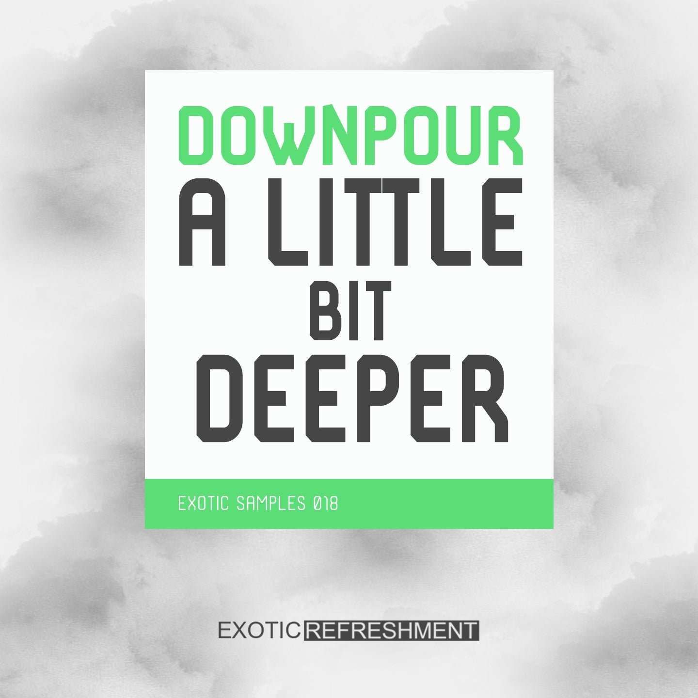 Downpour A Little Bit Deeper - Sample Pack