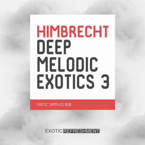 Himbrecht Deep Melodic Exotics 3 - Sample Pack