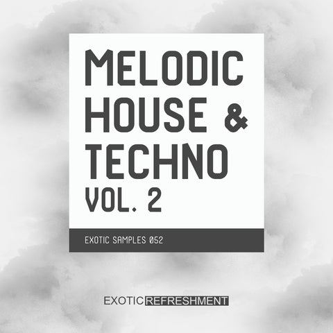 Melodic House & Techno vol. 2 - Sample Pack