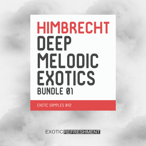 Himbrecht Deep Melodic Exotics Bundle 01 - Sample Pack