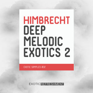 Himbrecht Deep Melodic Exotics 2 - Sample Pack
