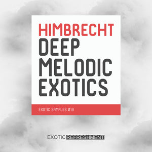 Himbrecht Deep Melodic Exotics - Sample Pack