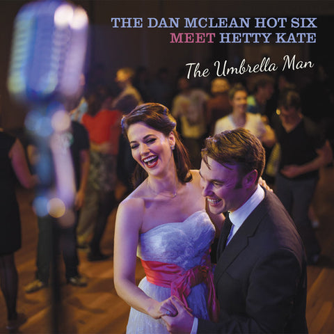 The Umbrella Man - The Dan Mclean Hot Six (2015)