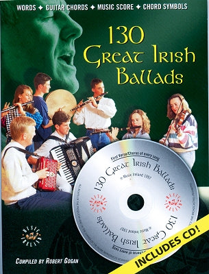 130 Great Irish Ballads (Includes CD!)