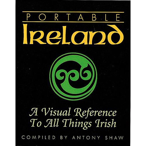 Portable Ireland: A Visual Reference to All Things Irish