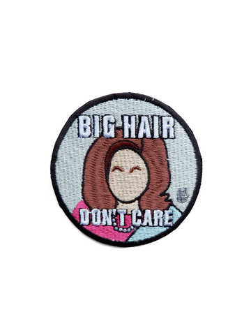 BIG HAIR DON'T CARE PATCH