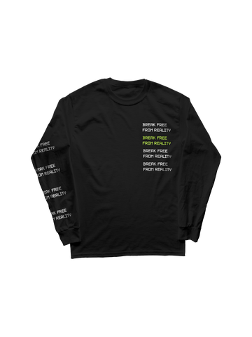 BREAK FREE FROM REALITY LONG SLEEVED TOP