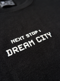NEXT STOP : DREAM CITY T-SHIRT