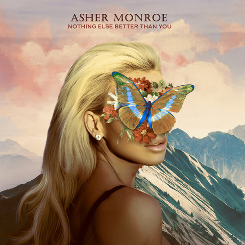 Asher Monroe - Nothing Else Better Than You