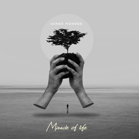 Asher Monroe - Miracle of Life