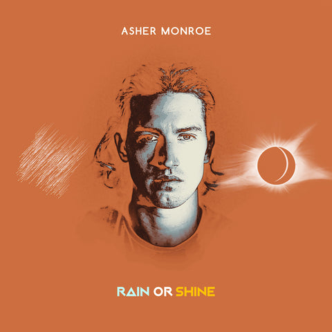 Asher Monroe - Rain or Shine