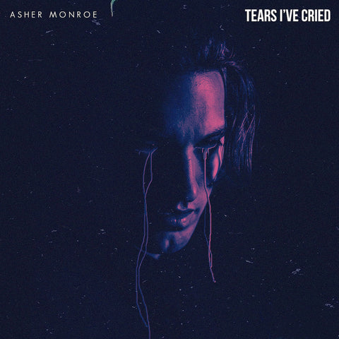 Asher Monroe - Tears I've Cried