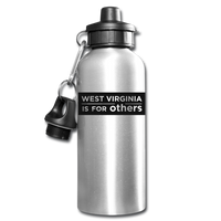Water Bottle - West Virginia Is For Others