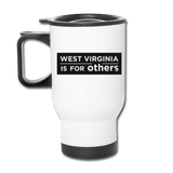 Travel Mug - West Virginia Is For Others
