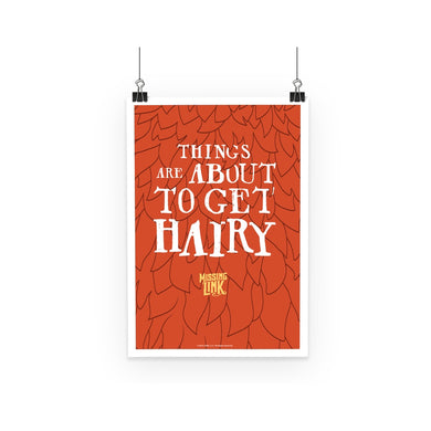 Things Are About to Get Hairy Poster