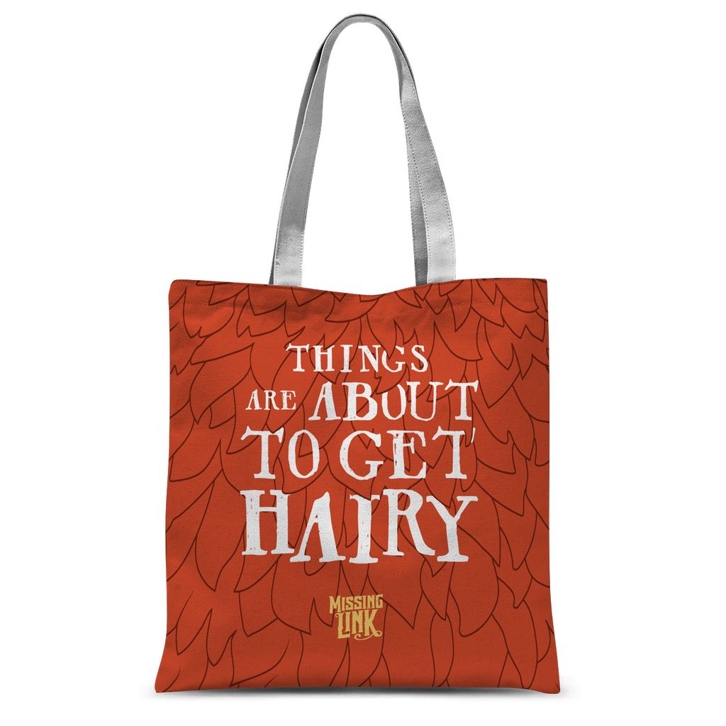 Things Are About to Get Hairy Tote Bag