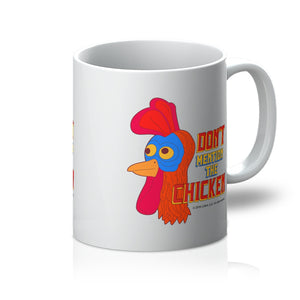 Don't Mention The Chicken Mug