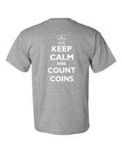 Load image into Gallery viewer, Keep Calm & Count Coins T-Shirt