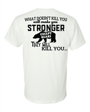 Load image into Gallery viewer, What doesn't Kill You, Makes You Stronger T-Shirt
