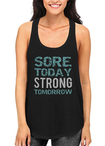Sore Today Strong Tomorrow Racerback Tank