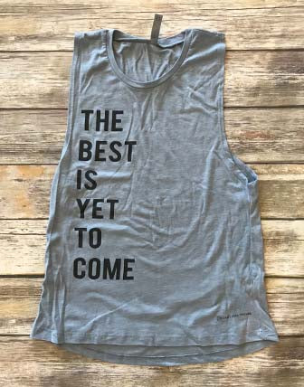 The Best Is Yet To Come Tank
