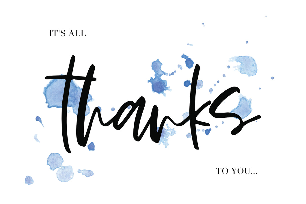 It's All Thanks To You Thank You Card
