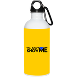 You Don't Know Me Logo 20 oz. Stainless Steel Water Bottle