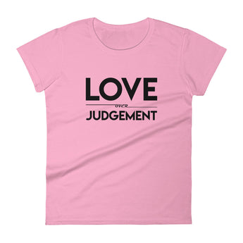 YDKM - Love Over Judgement - Women's short sleeve t-shirt {17 Colors}