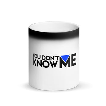 You Don't Know Me Logo Matte Black Magic Mug