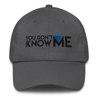 You Don't Know Me Logo Dad Hat
