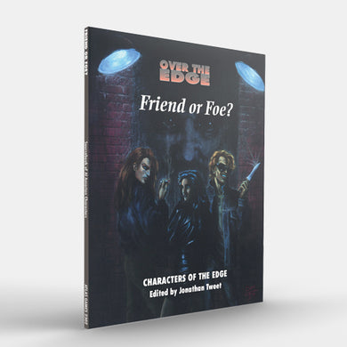 Friend or Foe? (Over the Edge 1E) [Outlet]