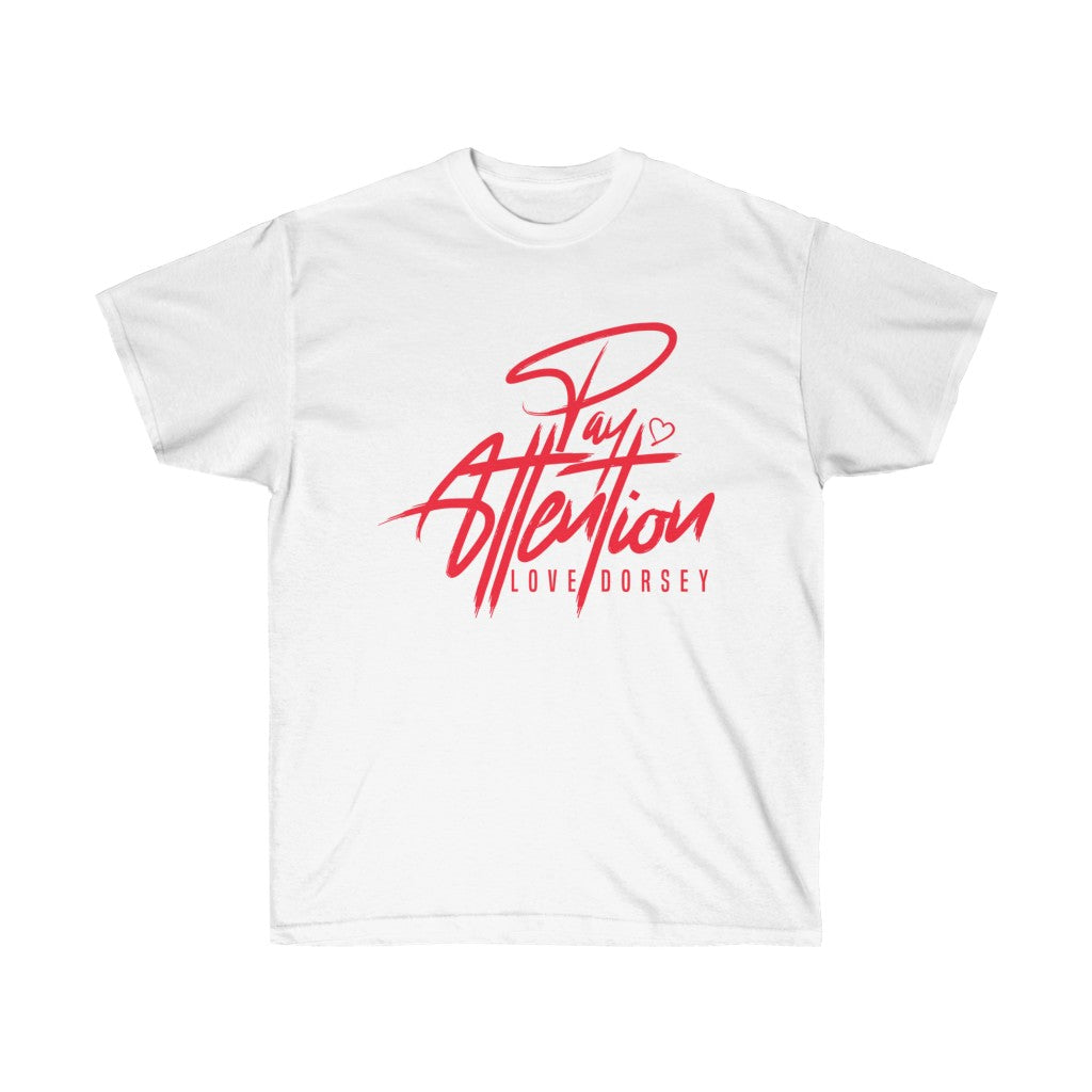 """Love Dorsey """"Pay Attention"""" Tee (red)"""