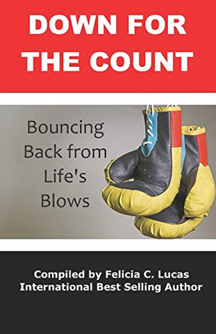 Down for the Count: Bouncing Back from Life's Blows