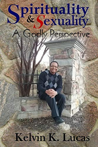 Spirituality & Sexuality A Godly Perspective