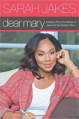 Dear Mary: Lessons From the Mother of Jesus for the Modern Mom (Hardcover)