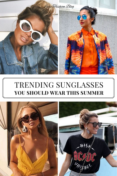Trending-Sunglasses_summer_LuxeFashionBlog
