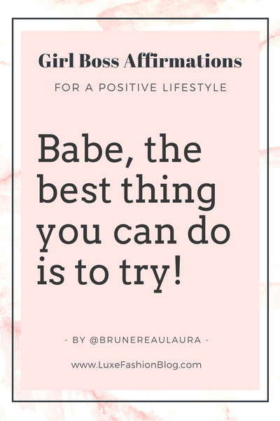 Girl Boss Affirmation For A Positive Lifestyle  @brunereauLaura Quote