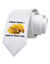 I Hate Tacos Said No Juan Ever Printed White Necktie