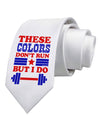 These Colors Don't Run But I Do - Patriotic Workout Printed White Necktie