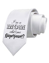 I'm a Mom - What's Your Superpower Printed White Necktie