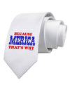 Because Merica That's Why Printed White Necktie